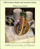 Old Cookery Books and Ancient Cuisine Pdf/ePub eBook