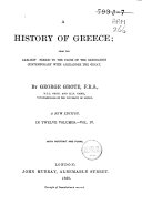 A History of Greece from the Earliest Period to the Close of the Generation Contemporary with Alexander the Great