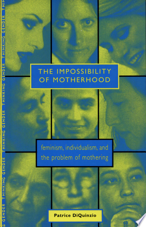 Download The Impossibility of Motherhood Free Books - eBookss.Pro