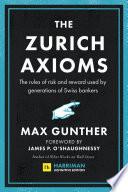 The Zurich Axioms  Harriman Definitive Edition