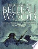 The Legacy of Belleau Wood