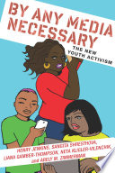 link to By any media necessary : the new youth activism in the TCC library catalog