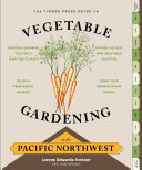 The Timber Press Guide to Vegetable Gardening in the Pacific Northwest Pdf/ePub eBook