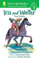 Iris and Walter: True Friends