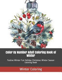 Color By Number Adult Coloring Book of Winter