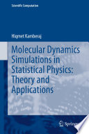 Molecular Dynamics Simulations in Statistical Physics  Theory and Applications Book