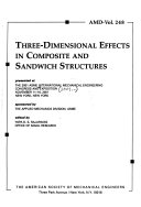 Three dimensional Effects in Composite and Sandwich Structures