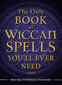 The Only Book of Wiccan Spells You'll Ever Need Pdf/ePub eBook