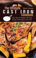 The Ultimate Cast Iron Cookbook Book