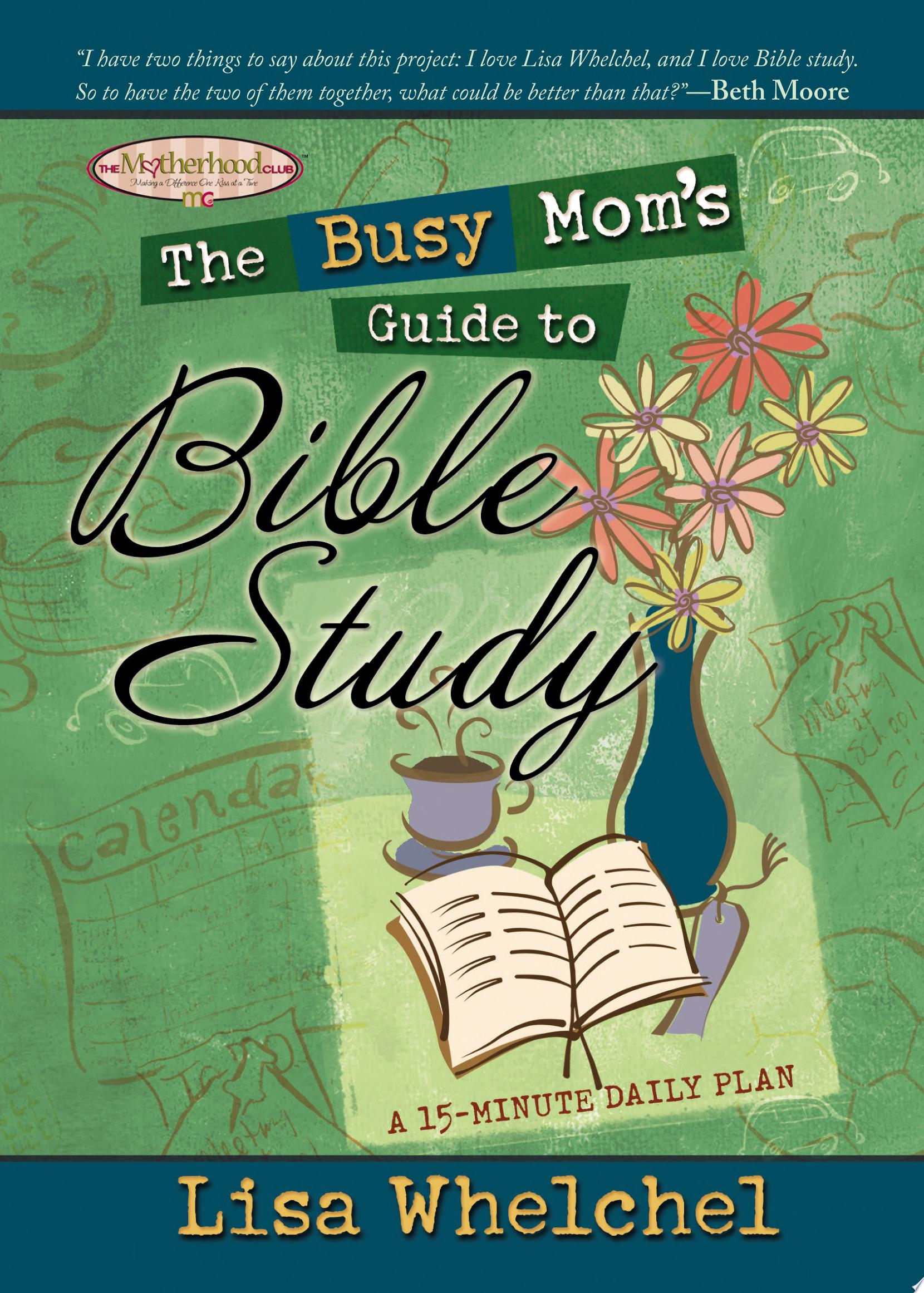 The Busy Mom s Guide to Bible Study