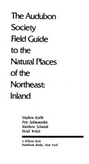 The Audubon Society Field Guide to the Natural Places of the Northeast  Inland