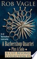 A Barbershop Quartet Plus A Solo