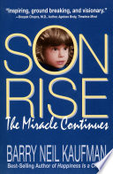 """""""Son Rise: The Miracle Continues"""" by Barry Neil Kaufman"""