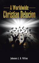 A Worldwide Christian Delucion Book