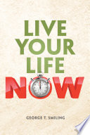 Live Your Life Now