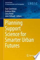 Planning Support Science for Smarter Urban Futures