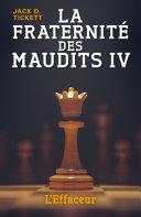 Pdf La Fraternité des Maudits – IV Telecharger