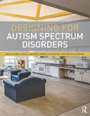 Designing for Autism Spectrum Disorders