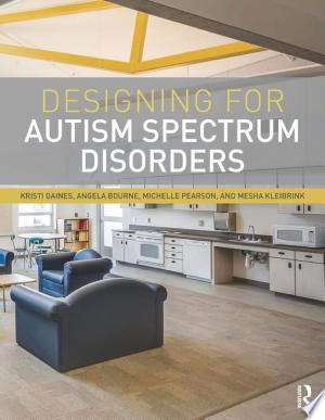 Download Designing for Autism Spectrum Disorders Free Books - eBookss.Pro