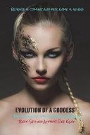 Evolution Of A Goddess