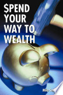Spend Your Way to Wealth
