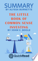 Summary of The Little Book of Common Sense Investing by John C  Bogle