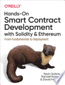 """""""Hands-On Smart Contract Development with Solidity and Ethereum: From Fundamentals to Deployment"""" by Kevin Solorio, Randall Kanna, David H. Hoover"""