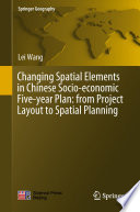 Changing Spatial Elements In Chinese Socio Economic Five Year Plan From Project Layout To Spatial Planning