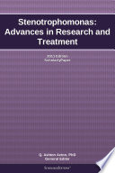 Stenotrophomonas: Advances in Research and Treatment: 2011 Edition