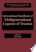"""""""International Handbook of Multigenerational Legacies of Trauma"""" by Yael Danieli"""
