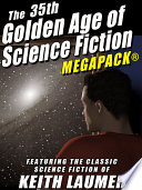 The 35th Golden Age of Science Fiction MEGAPACK®: Keith Laumer Book Online