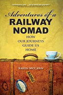 Adventures of a Railway Nomad