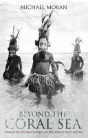 beyond the coral sea travels in the old empires of the south west pacific