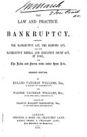 The Law and Practice in Bankruptcy  Comprising the Bankruptcy Act  the Debtors Act  and the Bankruptcy Repeal and Insolvent Court Act  of 1869  and the Rules and Forms Made Under Those Acts