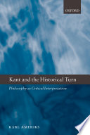 Kant and the Historical Turn  : Philosophy as Critical Interpretation