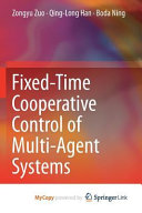 Fixed Time Cooperative Control of Multi Agent Systems Book