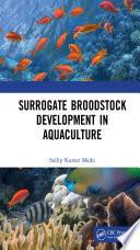 Surrogate Broodstock Development in Aquaculture