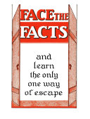 Face the Facts and Learn the Only One Way of Escape