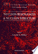 Nucleon Resonances And Nucleon Structure   Proceedings Of The Institute For Nuclear Theory First Summer School