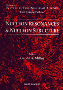 Nucleon Resonances And Nucleon Structure - Proceedings Of The Institute For Nuclear Theory First Summer School