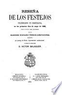 Rese  a de los Festejos celebrados en Barcelona  en los primeros dias de mayo de 1860  con motivo del regreso de los voluntarios de Catalu  a y tropas del ej  rcito de   frica  etc