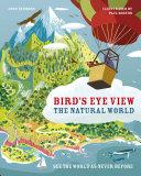 Bird's Eye View: The Natural World