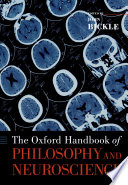 The Oxford Handbook of Philosophy and Neuroscience Book