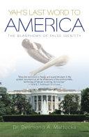 Yah   s Last Word to America