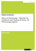 """Ziele von Übersetzung – """"Macbeth"""" im """"québécois"""" und """"français de France"""" im Übersetzungsvergleich"""
