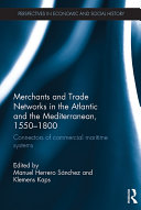 Merchants and Trade Networks in the Atlantic and the Mediterranean, 1550–1800 Pdf/ePub eBook