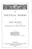 The Poetical Works of John Milton  With Illustrations by E  H  Corbould and J  Gilbert  and with Two Photographs