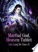 Martial God  Heaven Tablet