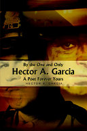 Pdf By the One and Only Hector A. Garcia a Poet Forever Yours