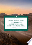 Trust, Institutions and Managing Entrepreneurial Relationships in Africa